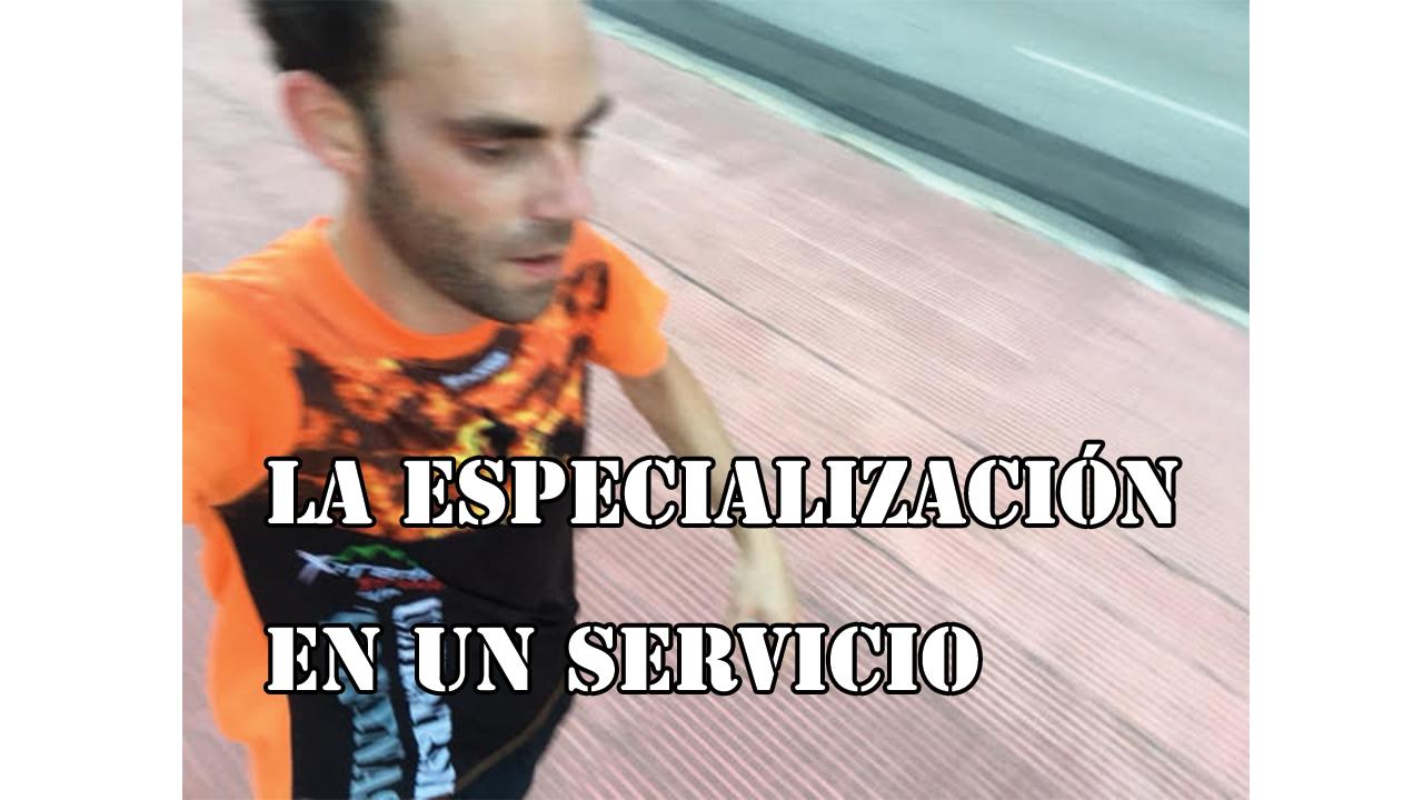 La especialización en un servicio