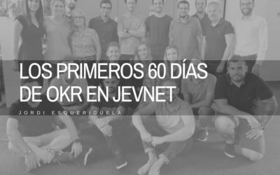 Los primeros 60 días de los OKR en JEVNET