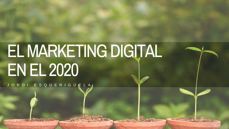 El Marketing Digital en el 2020
